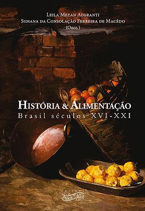 História & Alimentação Brasil séculos XVI - XXI