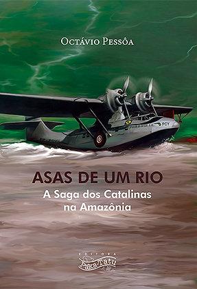 Asas de um rio - A saga dos Catalinas na Amazônia