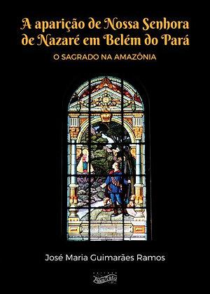 A aparição de Nossa Senhora de Nazaré em Belém do Pará