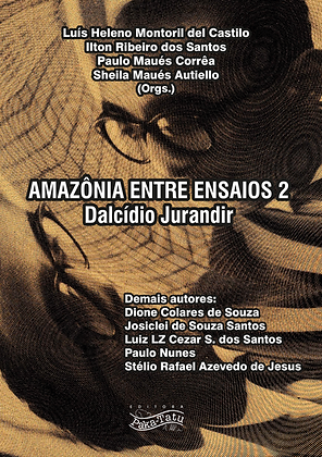Amazônia entre ensaios 2: Dalcídio Jurandir