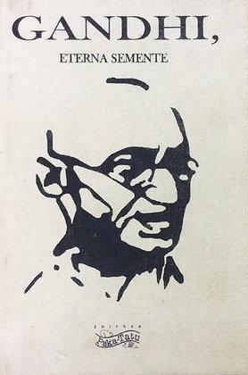 Gandhi, Eterna Semente