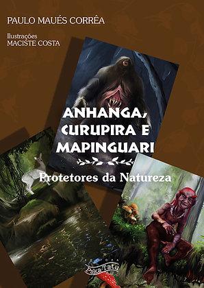 Anhanga, Curupira e Mapinguari: protetores da natureza