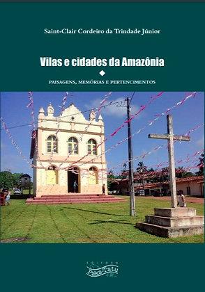 Vilas e cidades da Amazônia paisagens memórias e pertencimentos