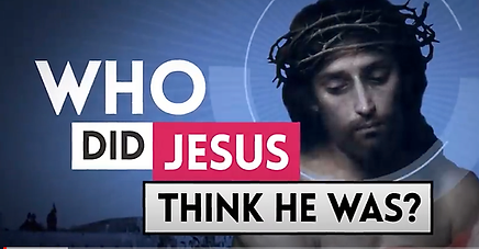 Who did Jesus think he was.png