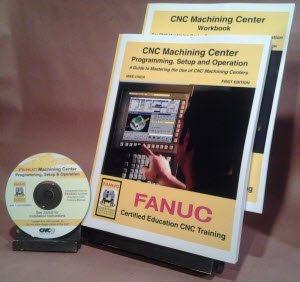 FANUC Certified: Machining Center Programming, Setup, and Oper. CD-Rom Course