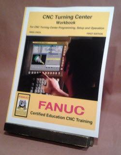 FANUC Certified: Turning Center Workbook