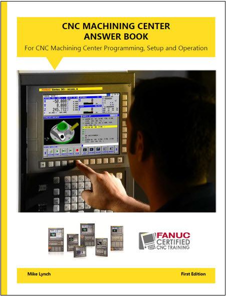 FANUC Certified: Machining Center Answer Book