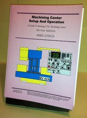 Self-Study Manual: Machining Center Setup and Operation