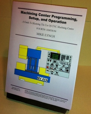 Self-Study Manual: Machining Center Programming, Setup, and Operation