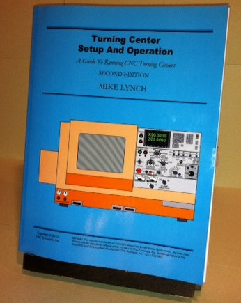Self-Study Manual: Turning Center Setup and Operation