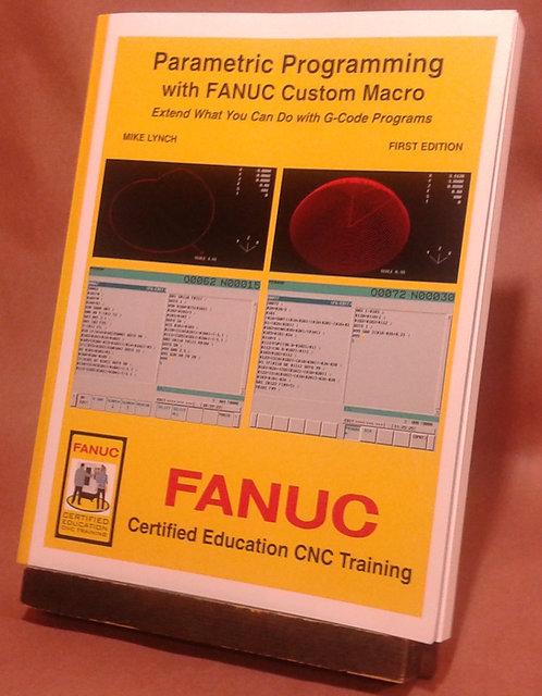 FANUC Certified: Parametric Programming with FANUC Custom Macro Book