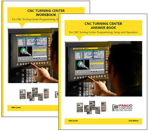 FANUC Certified: Turning Center Workbook and Answer Book