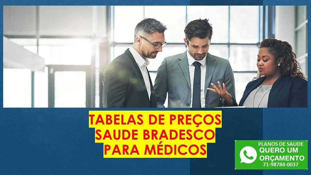 Tabelas de Preços Bradesco Saude para Medicos