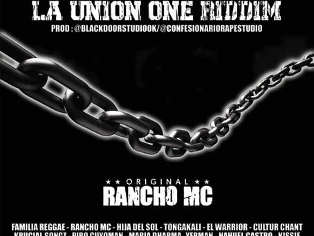 "Ya podes escuchar ""La Unión One Riddim"" ""Original Rancho Mc"""