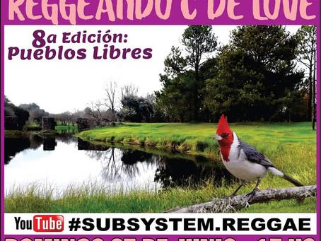 """""""Reggeando C de Love"""" 8ª Edición. Festival Reggae Vía Streaming, conmemorando a los """"Pueblos Libres"""""""