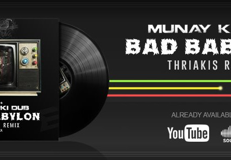 BAD BABYLON REMIX. THRIAKIS & MUNAY KI DUB