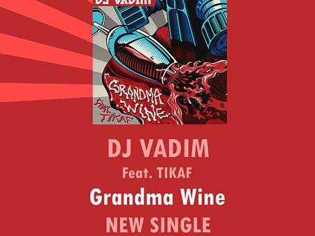 """Estreno oficial de """"Grandma Wine"""" nuevo single de DJ VADIM junto a TIKAF. 9 de Julio 2021."""