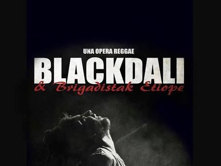 Blackdali & Brigadistak Etiope - Una Opera Reggae. El Reestreno disponible en Youtube.
