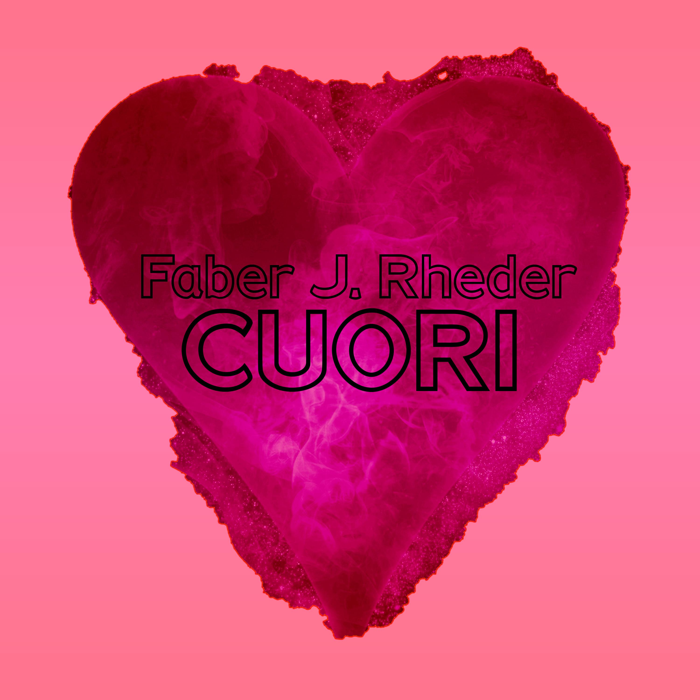 Cuori (E.P.) by Faber J. Rheder