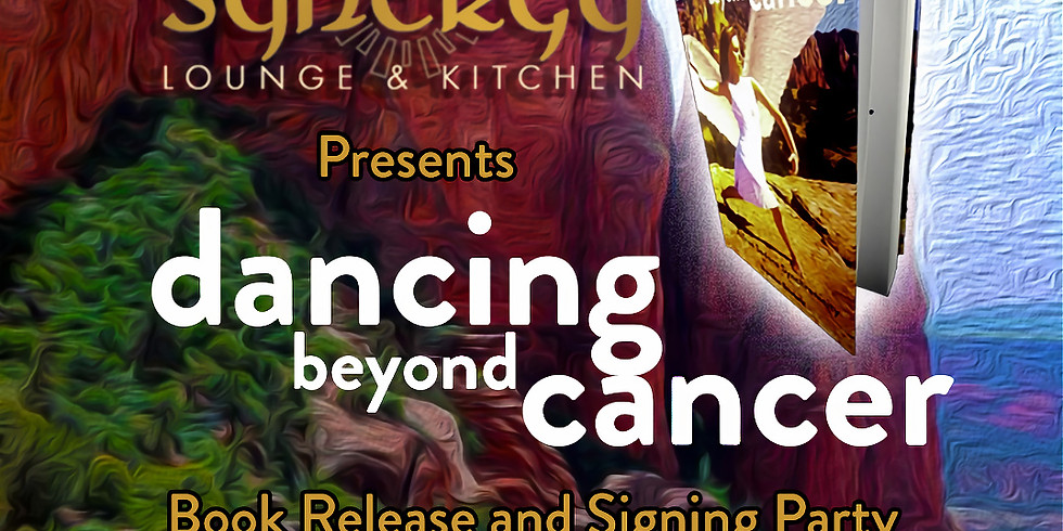 Dancing Beyond Cancer Book Release and Signing Party at Synergy Lounge