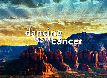 Chapter 22 - Dancing Beyond Cancer - It Doesn't End There