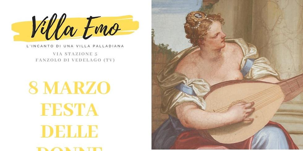 8 MARZO - Festa delle donne in Villa Emo