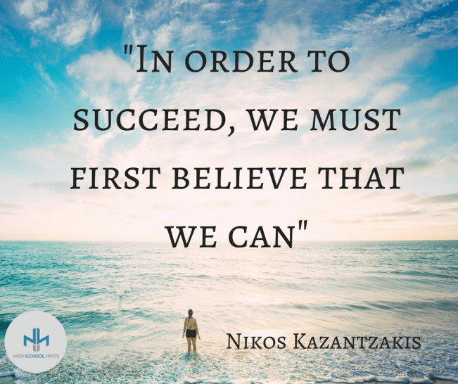 In order to succeed, we must first believe that we can- Nikos Kazantzakis
