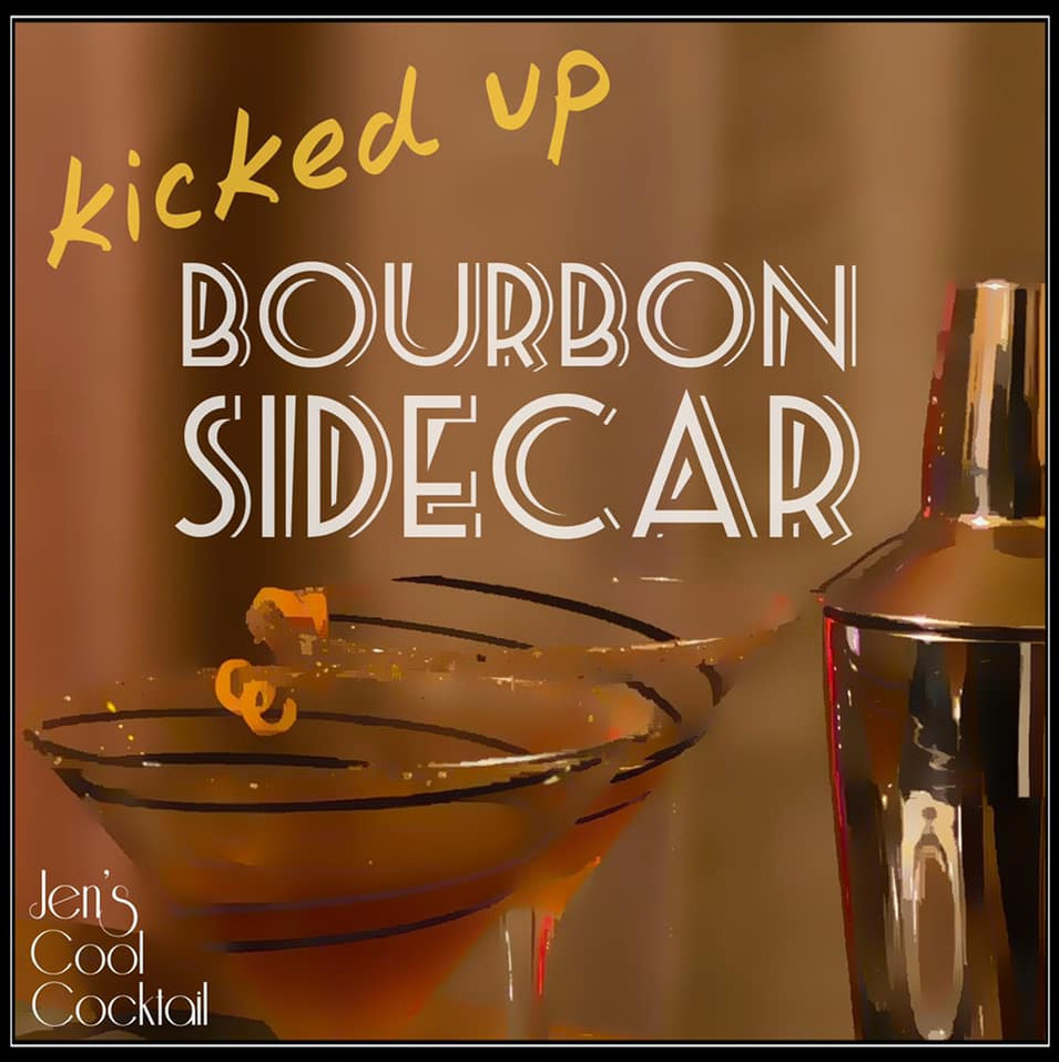 Jen's Cool Cocktail Kicked Up Bourbon Sidecar