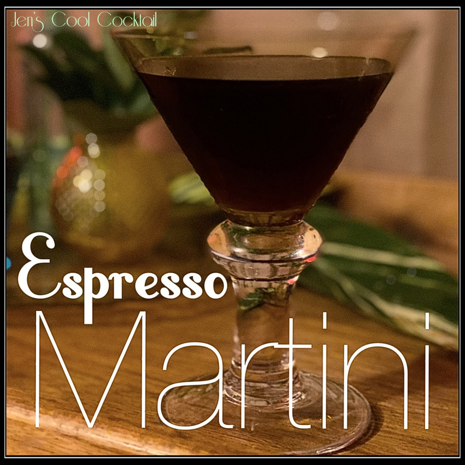 Jen's Cool Cocktail Espresso Martini