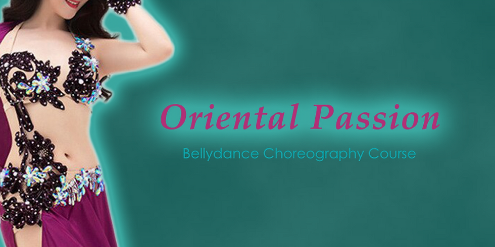 Oriental Passion - 7 Week Choreography Course