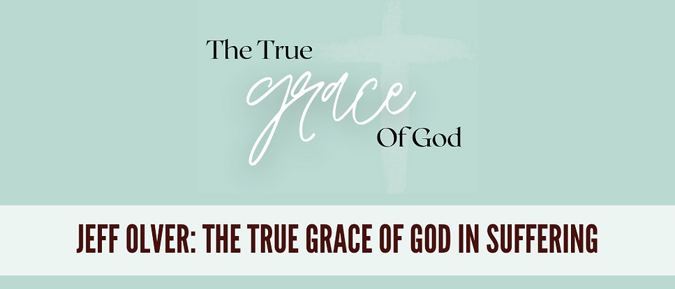 The True Grace of God In Suffering - hop
