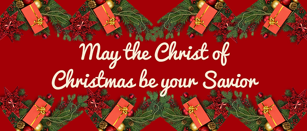 May the Christ of Christmas be your Savi