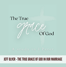 The True Grace of God In Our Marriage -