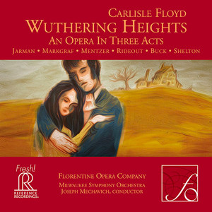 "Opera News reviews recording of Floyd's ""Wuthering Heights"" featuring Susanne Mentzer"