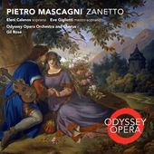 "Odyssey Opera recording of Mascagni's ""Zanetto"" starring Eleni Calenos is released on"
