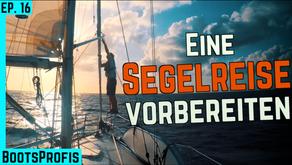 Ideale Vorbereitungszeit für eine Blauwasser Segelreise - MACH' ES NICHT WIE WIR!   BootsProfis #16