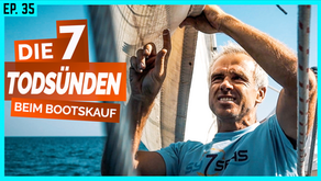 Die 7 Todsünden beim Bootskauf - UNBEDINGT VERMEIDEN!   BootsProfis #35