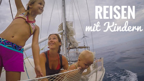 Weltreise mit Kindern unter Segeln: Über den Wert dieser engen Beziehung