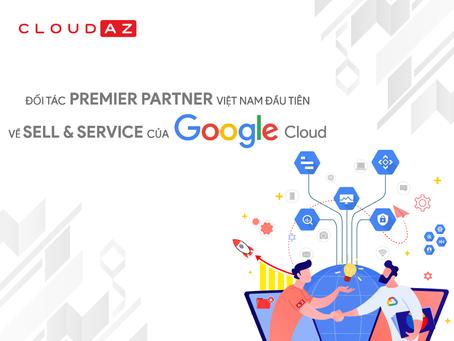 CloudAZ là đối tác Việt Nam đầu tiên của Google đạt danh hiệu Sell & Service Premier Partner