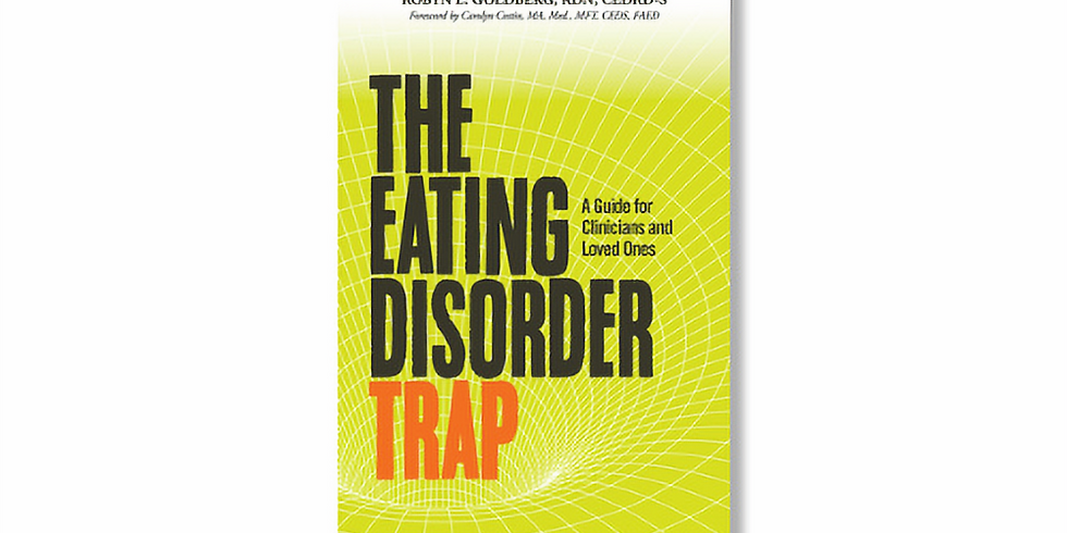 The Eating Disorder Trap: A Guide for Clinicians and Loved Ones