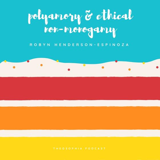 Polyamory & Ethical Non-Monogamy