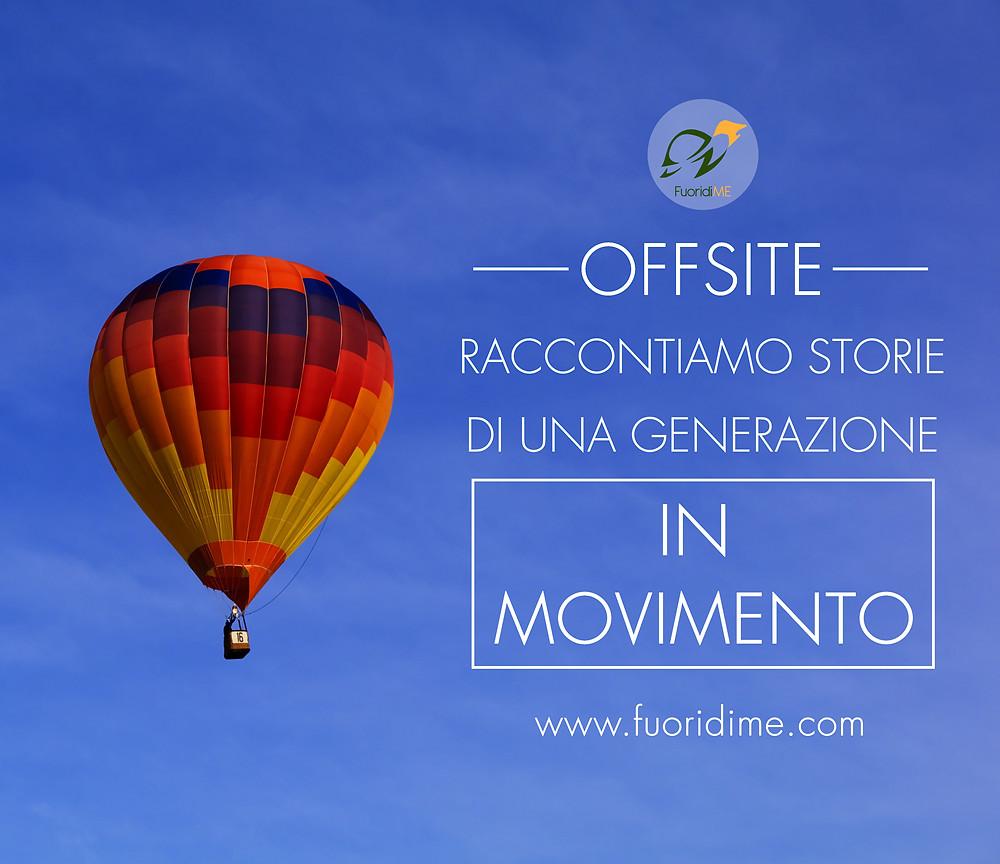 FuoridiME, OffSite, OffSiteGeneration, FuoriSede, Messina, ideeinmovimento, generazione, storie, interviste, movimento