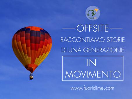 OFFSITE: storie di una generazione in movimento.