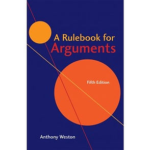 A RULEBOOK FOR ARGUMENTS (Fifth Edition)