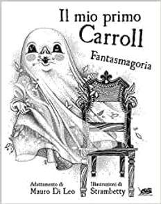 MY FIRST CARROLL: PHANTASMAGORIA