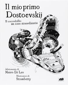 MY FIRST DOSTOEVSKY: The Crocodile, an Extraordinary Case