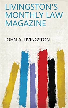 Livingston's Monthly Law Magazine