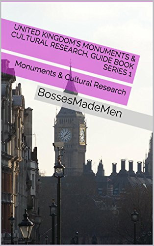 United Kingdom's Monuments & Cultural Research, Guide Book series 1: Monuments & Cultural Research (BossesMadeMen) by [Livingston, John]
