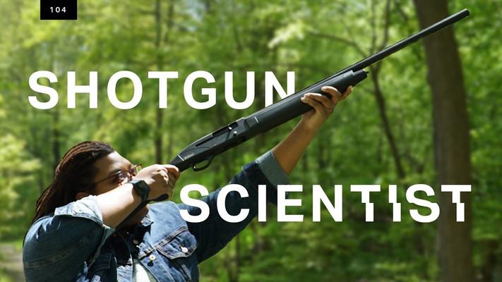 Shotgun Scientist