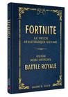 Fortnite : le Guide stratégique ultime